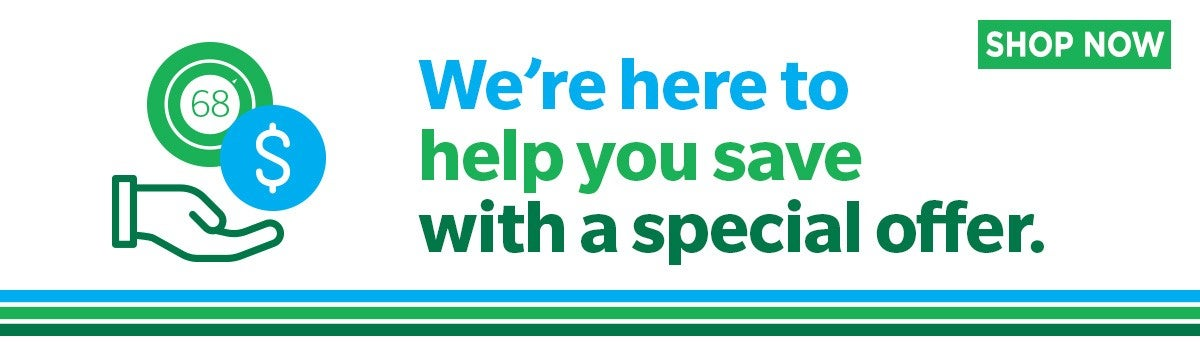 We're here to help you save with a special offer.